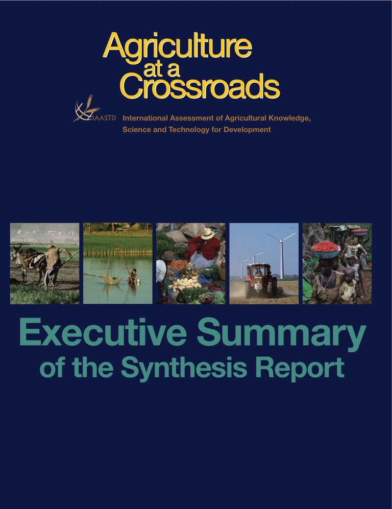 Executive Summary of the Synthesis Report: International Assessment of Agricultural Knowledge, Science and Technology for Development (IAASTD)