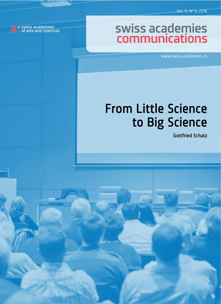 Gottfried Schatz (2016) From Little Science to Big Science. Swiss Academies Communications 11 (4).