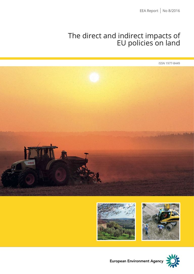 EEA Report No 8/2016: The direct and indirect impacts of EU policies on land: Better integration of land use impacts needed across EU policies
